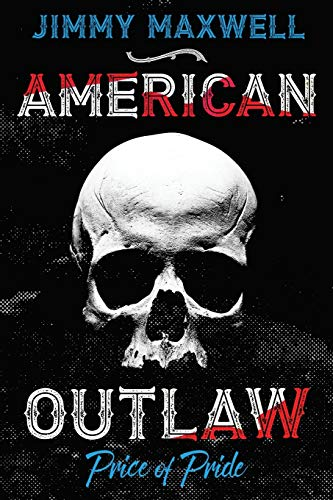 American Outlaw: Price of Pride (Paperback): Jimmy Maxwell