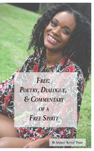 9780997170108: Free: Poetry, Dialogue, and Commentary of a Free Spirit