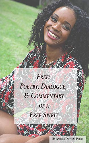 9780997170115: Free: Poetry, Dialogue, & Commentary of a Free Spirit