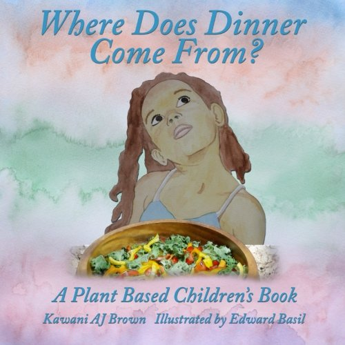 9780997176308: Where Does Dinner Come From?: A Plant Based Children's Book