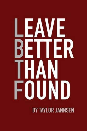 9780997176919: Leave Better Than Found