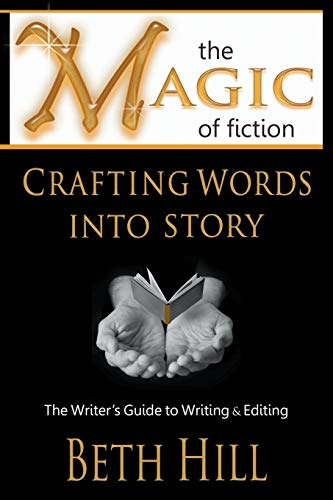 9780997177008: The Magic of Fiction: Crafting Words into Story: The Writer's Guide to Writing & Editing