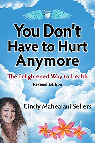 9780997185683: You Don't Have to Hurt Anymore: The Enlightened Way to Health