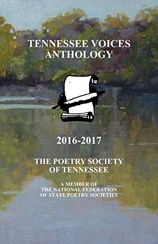 Tennessee Voices Anthology 2016-2017: The Poetry Society: Russell H Strauss