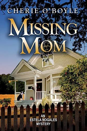 9780997202809: Missing Mom: Estela Nogales Mystery Book 3