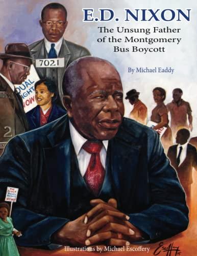 9780997204629: E.D. Nixon: The Unsung Father of the Montgomery Bus Boycott