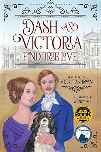 9780997209433: Dash and Victoria Find True Love: Pet and Historical Figures Book 2