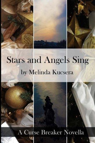 9780997214116: Stars and Angels Sing: A Curse Breaker Novella (The Curse Breaker Saga) (Volume 1)