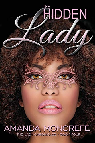 9780997214352: The Hidden Lady: (The Lady Chronicles Book 4)