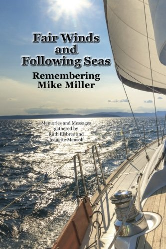 9780997219906: Fair Winds and Following Seas: Remembering Mike Miller