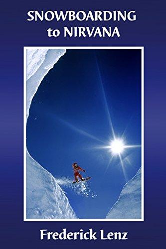 9780997243109: Snowboarding to Nirvana