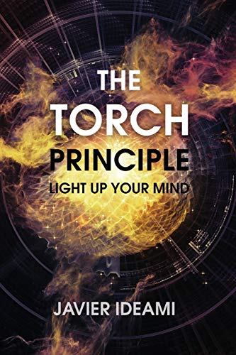 The Torch Principle: Light Up Your Mind: Ideami, Javier