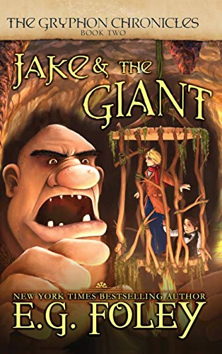 Jake the Giant (the Gryphon Chronicles, Book: E G Foley
