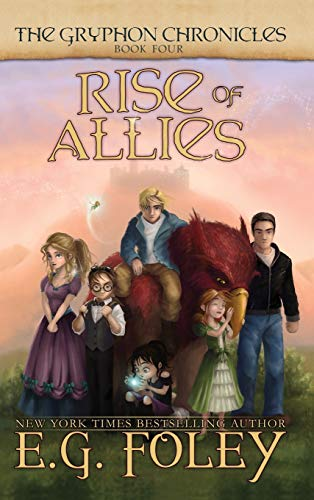 Rise of Allies (the Gryphon Chronicles, Book: E G Foley