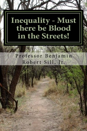 9780997264609: Inequality - Must There Be Blood in the Streets!