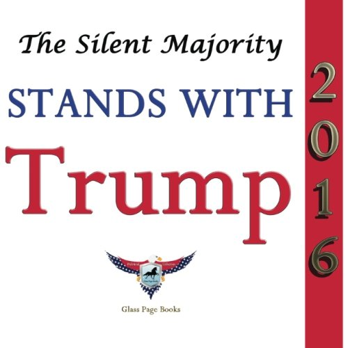 9780997276176: The Silent Majority Stands With Trump: The Political Collection