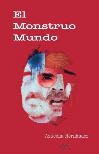 9780997289008: El monstruo mundo (Colección Ríolago) (Spanish Edition)