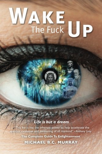 9780997289497: Wake The Fuck Up!: Life Is but a Dream