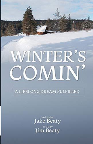 9780997293807: Winter's Comin': A Lifelong Dream Fulfilled