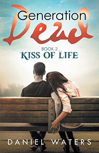9780997294224: Generation Dead Book 2: Kiss of Life