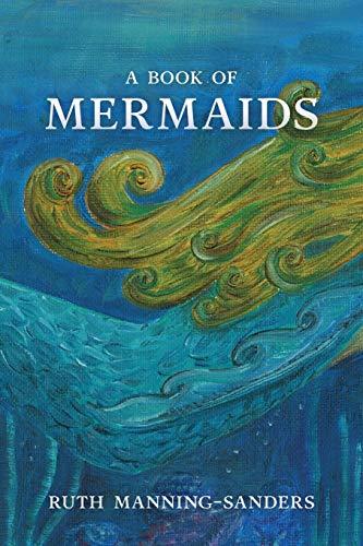 9780997294712: A Book of Mermaids