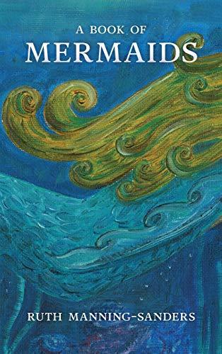 9780997294729: A Book of Mermaids