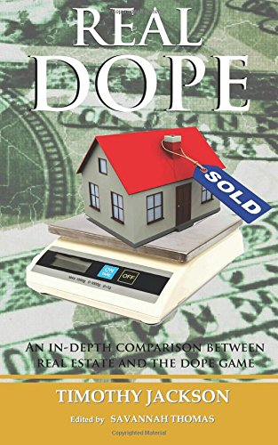 9780997301304: Real Dope: An In-Depth Comparison Between Real Estate and The Dope Game