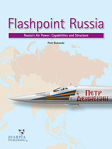9780997309270: Flashpoint Russia: Russia's Air Power: Capabilities and Structure