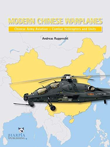 9780997309287: Modern Chinese Warplanes: Chinese Army Aviation - Aircraft and Units