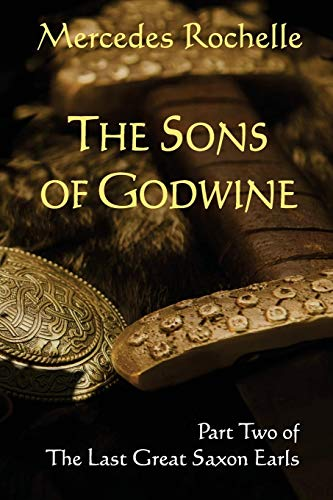 The Sons of Godwine: Part Two of: Mercedes Rochelle