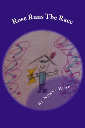 Rose Runs the Race (Paperback): Nonni Rose