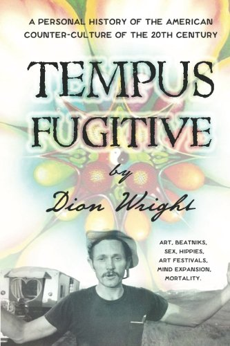 9780997334210: Tempus Fugitive: A Personal History Of The American Counter-Culture Of The 20th Century