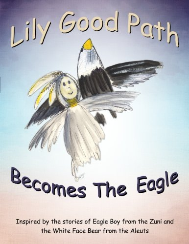 9780997343182: Lily Good Path becomes the Eagle (Book) (Volume 3)