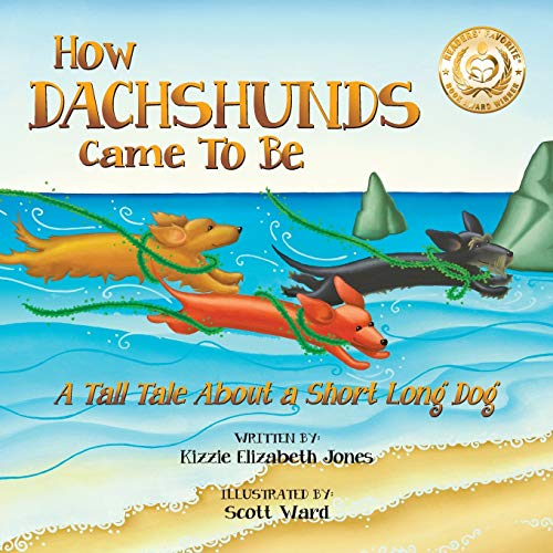 9780997364118: How Dachshunds Came to Be: A Tall Tale about a Short Long Dog (Tall Tales)
