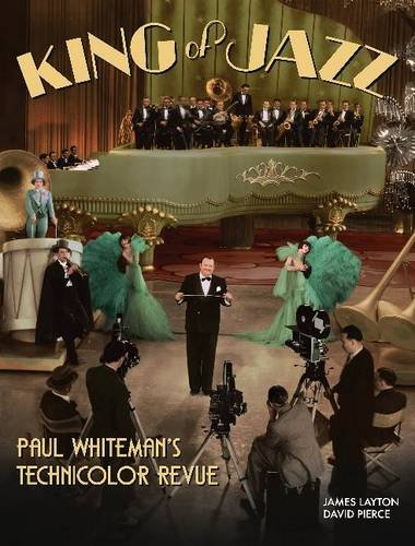 9780997380101: King of Jazz: Paul Whiteman's Technicolor Revue