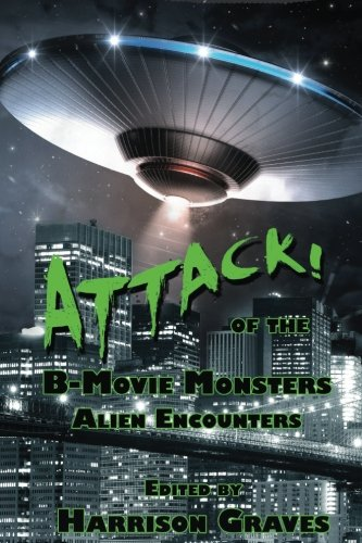 ATTACK! of the B-Movie Monsters: Alien Encounters: Megan Neumann; Steph
