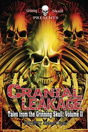 Cranial Leakage: Tales from the Grinning Skull,