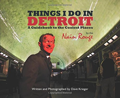 9780997391602: Things I Do in Detroit: A Guide Book to the Coolest Places by the Nain Rouge