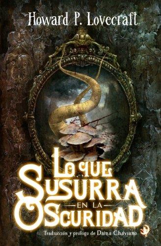 Lo que susurra en la oscuridad (Spanish: Lovecraft, Howard P.