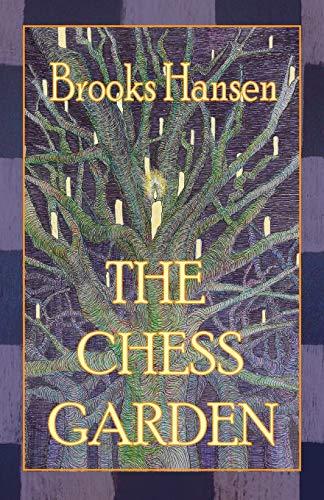The Chess Garden: Mr. Brooks P Hansen