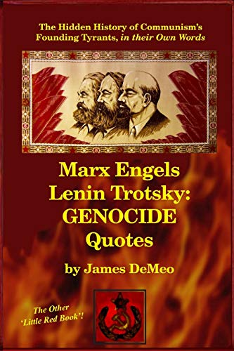 MARX ENGELS LENIN TROTSKY: GENOCIDE QUOTES: The Hidden History of Communism's Founding Tyrants,...