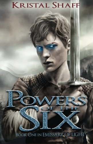 9780997415902: Powers of the Six (Emissary of Light) (Volume 1)