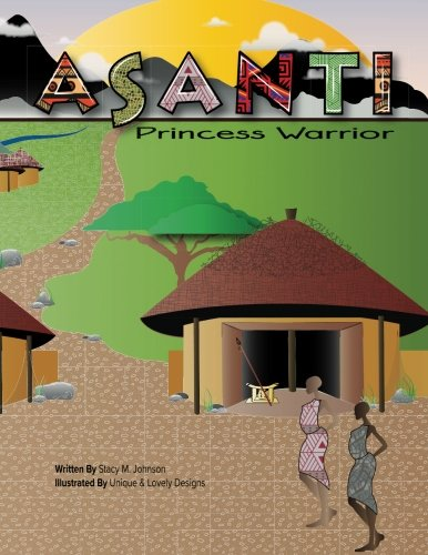 Asanti Princess Warrior: Stacy M Johnson