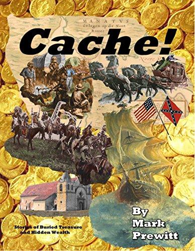 9780997435702: CACHE! True Stories of Buried Treasure and Hidden Wealth