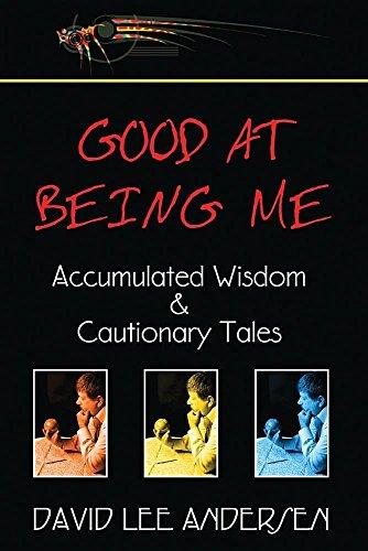 Good at Being Me : Accumulated Wisdom: David Lee Andersen