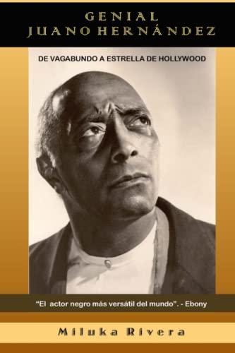 9780997460902: Genial, Juano Hernández: De Vagabundo a Estrella de Hollywood (Spanish Edition)