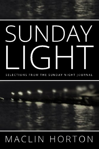 Sunday Light: Selections From the Sunday Night Journal: Horton, Maclin
