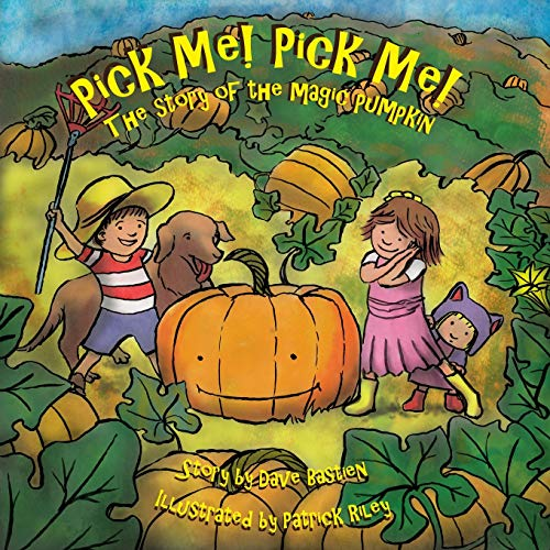 9780997502718: Pick Me! Pick Me! the Story of the Magic Pumpkin
