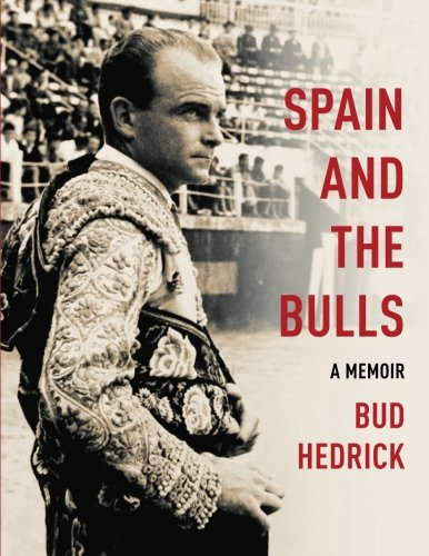 9780997517415: Spain and the Bulls: A Memoir by Bud Hedrick