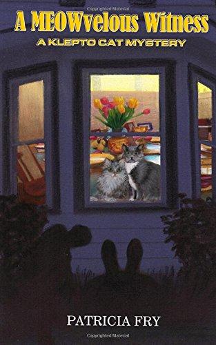 A MEOWvelous Witness: A Klepto Cat Mystery (Volume 17): Patricia Fry